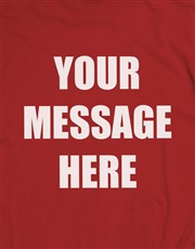 Personalised Own Message Red T Shirt