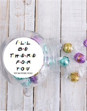 Personalised Ill Be There For You Candy Jar
