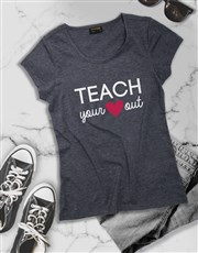 Teach Your Heart Out Shirt for Ladies