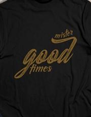 Mister Good Times Tshirt