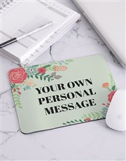 Personalised Floral Own Message Mouse Pad