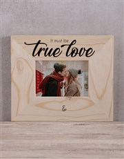 Personalised It Must Be True Love Photo Frame