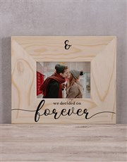 Personalised We Decided On Forever Photo Frame