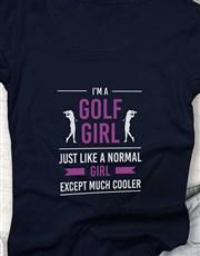 Golf Girls Are Cooler Shirt