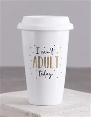 Personalised  I Can't Adult Today Ceramic Travel M