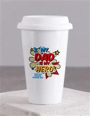Personalised Dad Is My Hero Ceramic Travel Mug