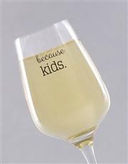 Personalised Because Kids Wine Glass Single