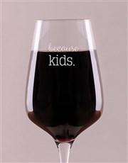 Personalised Because Kids Single Wine Glass