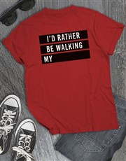 Personalised Rather Be Walking My Dog T Shirt