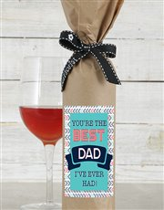 Thank that awesome dad of yours with a bottle of B