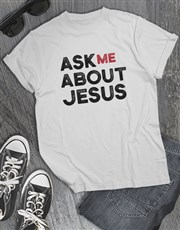 Ask Me About Jesus Christian Shirt