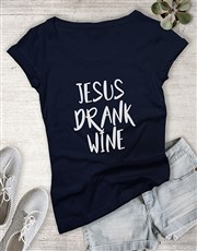 Ladies Jesus Drank Wine Shirt