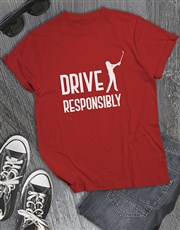 Drive Responsibly Golfer Shirt