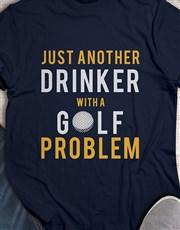 Drinker With A Golf Problem Shirt