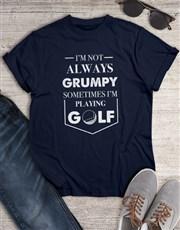Not Grumpy Playing Golf Shirt