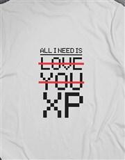 All I Need Is XP Gaming Tshirt