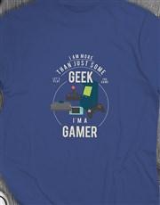 Im Not A Geek Gaming Tshirt