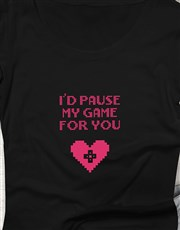Id Pause For You Heart Tshirt