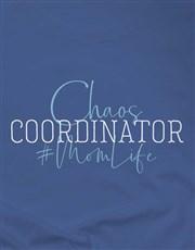 Chaos Coordinator Mom Life Ladies T-Shirt