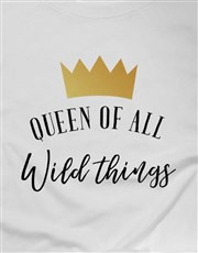 Queen of All Wild Things Ladies T-Shirt