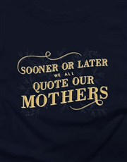 Quote Our Mothers Ladies T-Shirt