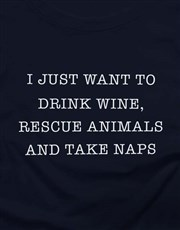 Want To Drink Wine And Take Naps Ladies T-Shirt