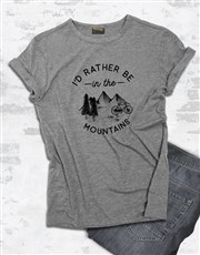 Id Rather Be In The Mountains T Shirt