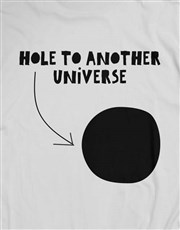 Hole To Another Universe T Shirt