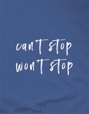 Wont Stop Ladies T Shirt