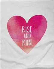 Rise and Run Heart Ladies T Shirt