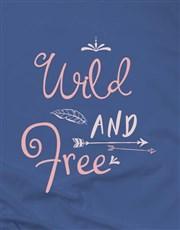 Wild And Free Ladies T Shirt