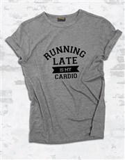 Running Late Ladies T Shirt