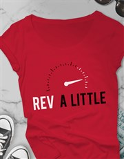 You Rev Me Up Ladies T Shirt