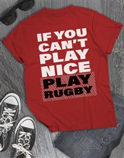 If Cant Play Nice Play Rugby T Shirt