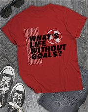 Life Without Goals T Shirt