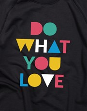 Do What You Love Ladies Sweatshirt