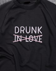 Drunk In Love Ladies Sweatshirt
