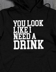 I Need A Drink Hoodie