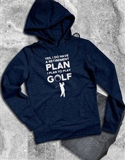 Plan To Play Golf Hoodie