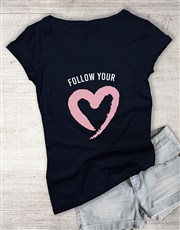 Follow Your Heart Ladies T Shirt