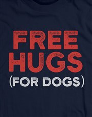 Free Hugs For Dogs T Shirt