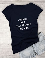 Stay At Home Dog Mom Ladies T Shirt