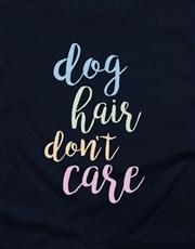Dog Hair Dont Care Ladies T Shirt