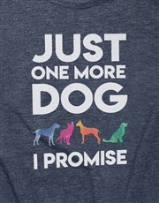 Just One More Dog Ladies T Shirt
