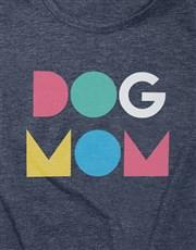 Dog Mom Ladies T Shirt