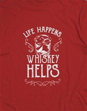 Life Happens Whiskey Helps T Shirt
