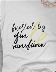 Fueled By Gin And Sunshine Ladies T Shirt