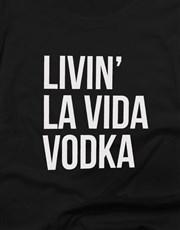 Livin La Vida Vodka Ladies T Shirt