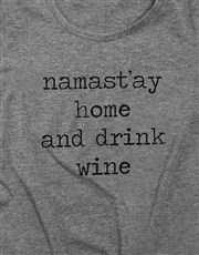 Namastay Home And Drink Wine Ladies T-Shirt