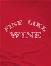 Fine Like Wine Ladies T Shirt